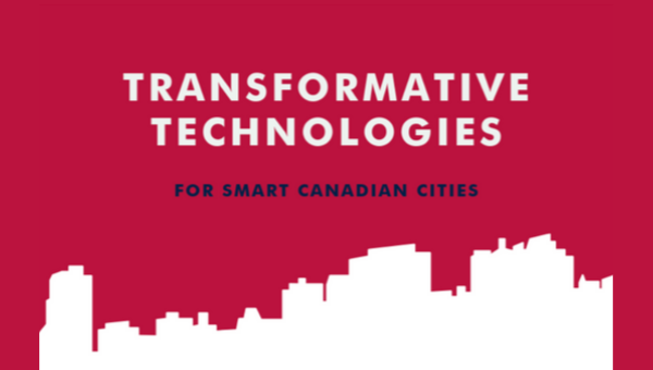 Preview: Transformative Technologies for Smart Canadian Cities